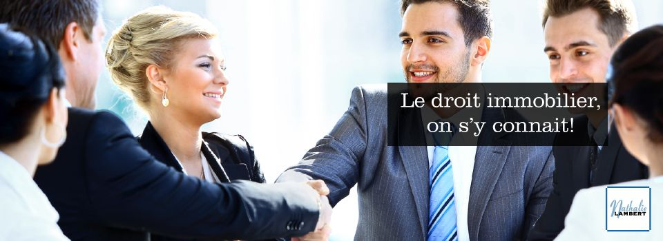 Le droit immobilier, on s'y connait!